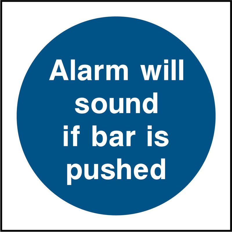 Alarm will sound if bar is pushed. Sign