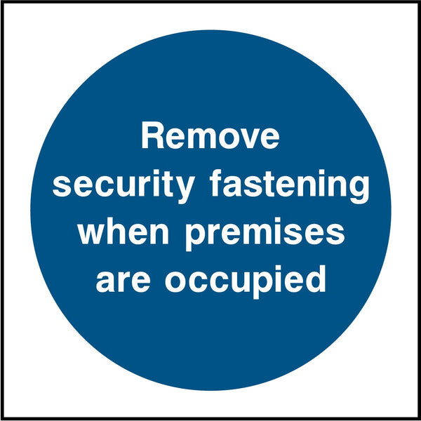 Remove security fastening when premises are occupied. Sign