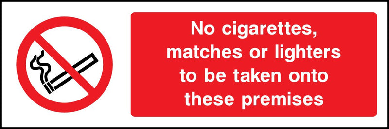 No cigarettes, matches or lighters to be taken onto these premises. Sign