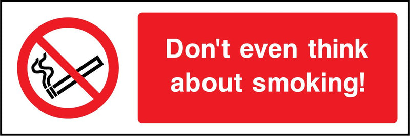 Don't even think about smoking! Sign