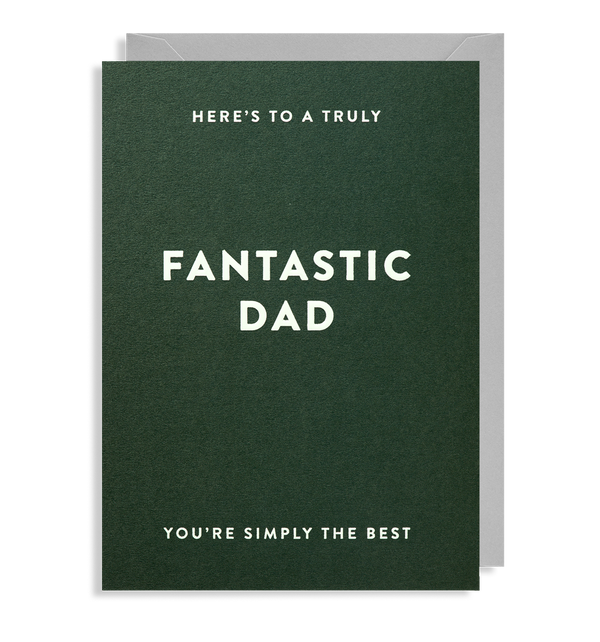 Here's To A Truly Fantastic Dad