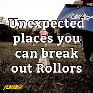 5 Unexpected Places You Can Break Out Your Rollors Set
