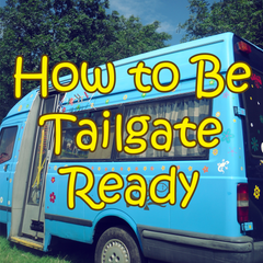 How to Be Tailgate Ready