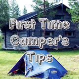 First Time Camper's Tips
