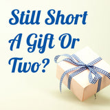 Still Short A Gift Or Two?