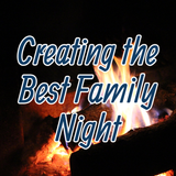 Creating the Best Family Night