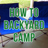 How to Backyard Camp
