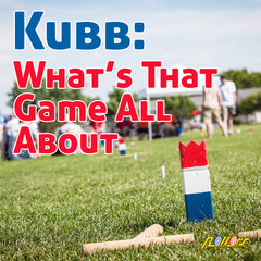 Kubb: What's That Game All About And Where Did It Come From?