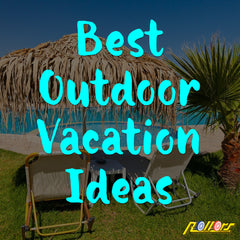 Best Outdoor Vacation Ideas
