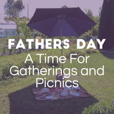 Father's Day – A Time For Gatherings and Picnics