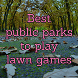 Best Public Parks for Lawn Games