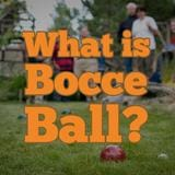 What is Bocce Ball?