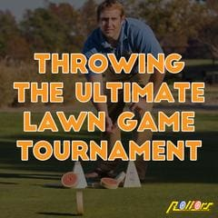 Throwing the Ultimate Lawn Game Tournament