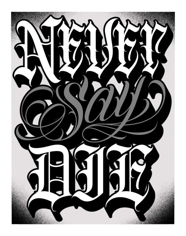 Never Say Die Print