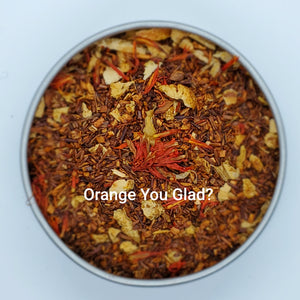 Orange You Glad? - Orange Flavored Loose Leaf Blend