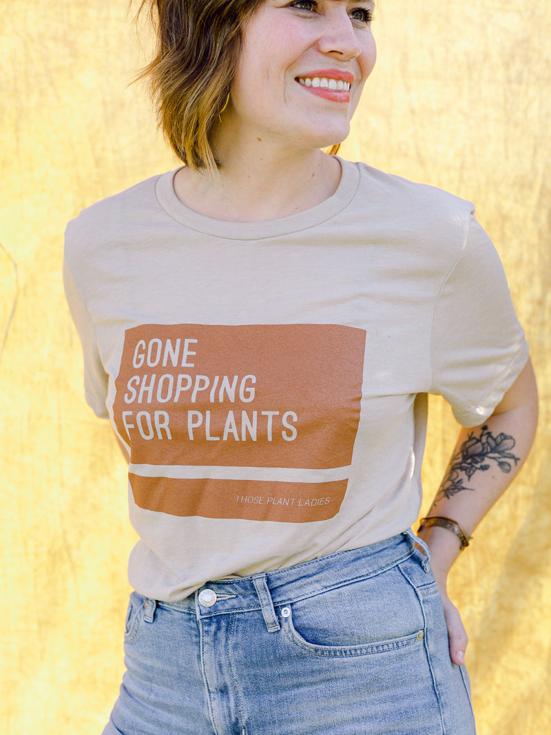 Gone Shopping For Plants Tee