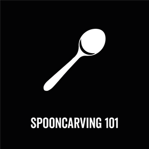 Spooncarving 101: The Online Course