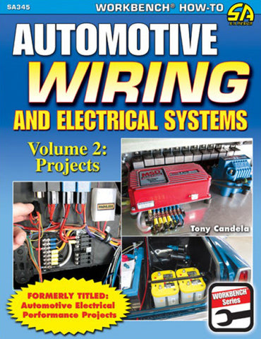 Automotive Wiring & Electrical Systems Vol2: Projects