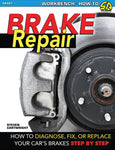 Brake Repair: How to Diagnose, Fix or Replace Your Car's Brakes