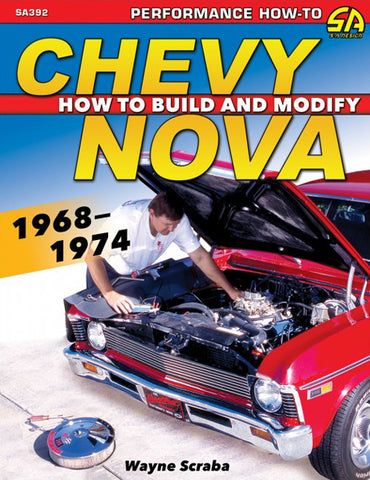 Chevy Nova 1968-1974: How to Build & Modify