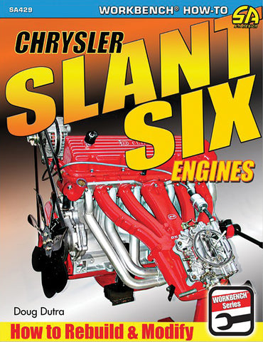 Chrysler Slant Six Engines: How to Rebuild & Modify