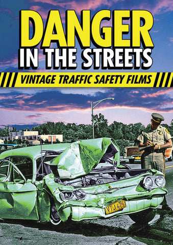 DANGER IN THE STREETS; VINTAGE TRAFFIC SAFETY FILMS