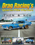 Drag Racing's Quarter Mile Warriors: Then and Now
