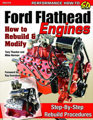Ford Flathead Engines, How to Rebuild and Modify