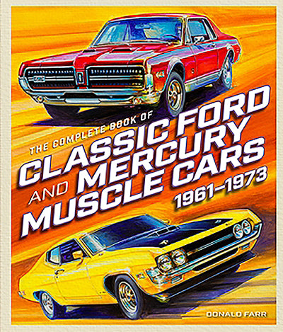 The Complete Book of Classic Ford and Mercury Muscle Cars 1961-1973