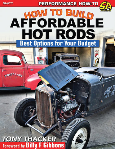 HOW TO BUILD AFFORDABLE HOT RODS; BEST OPTIONS FOR YOUR BUDGET