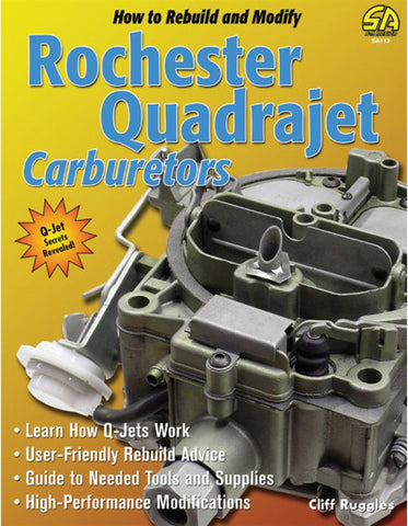 How to Rebuild and Modify Rochester Quadrajet Carburetors