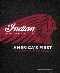 Indian Motorcycle; America's First Motorcycle Company