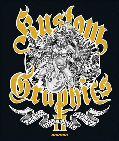 Kustom Graphics II – Hot Rods, Burlesque and Rock and Roll