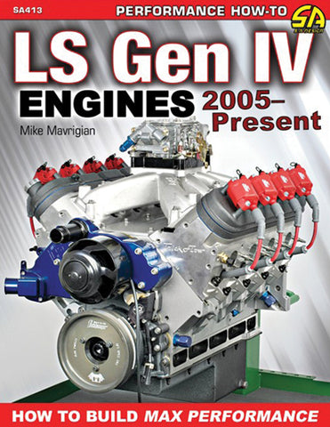 LS-Series Gen IV Engines 2005-Present: How to Build Max Performance