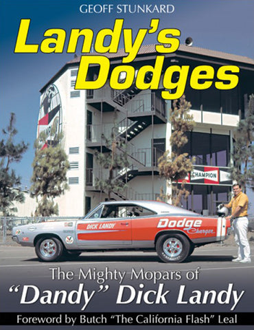 Landy's Dodges; The Mighty Mopars of Dick Landy