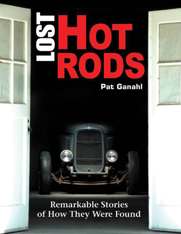 Lost Hot Rods - Remarkable Stories of How They Were Found