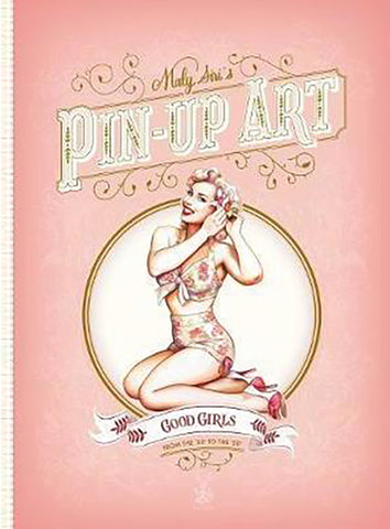 MALY SIRI'S PIN-UP ART: GOOD GIRLS AND BAD GIRLS