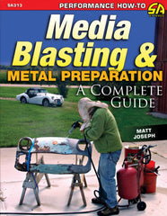 Media Blasting and Metal preparation; A Complete Guide