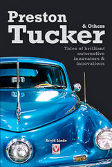 Preston Tucker & Others: Tales of Brilliant Automotive Innovators & Innovations