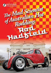 Rod Hadfield: The Mad Scientist of Australian Hot Rodding