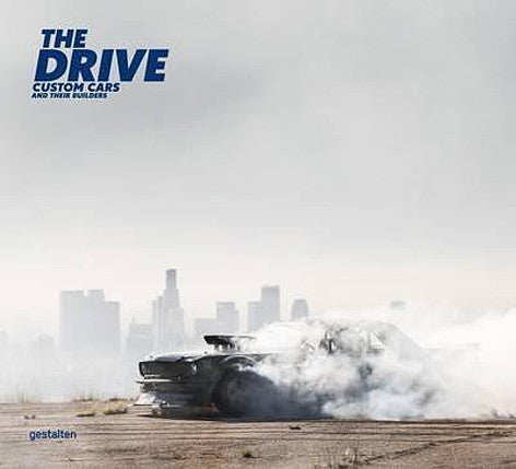 The Drive: Custom Cars and Their Builders