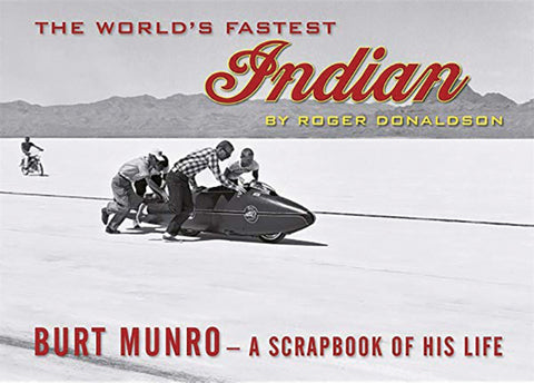 The World's Fastest Indian: Burt Munro, A Scrapbook of his Life