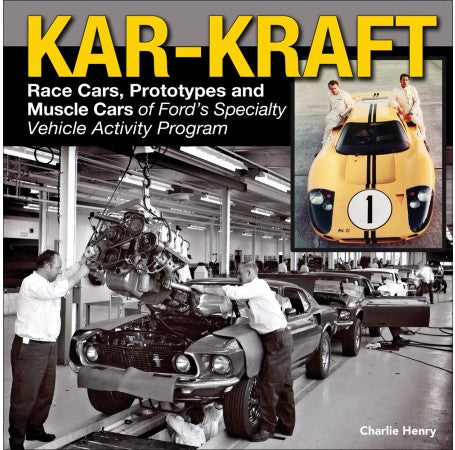 Kar-Kraft: Race Cars, Prototypes and Muscle Cars of Ford's Specialty Vehicle Activity Progam