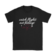 Load image into Gallery viewer, Catch Flights Not Feelings - Women's T-Shirt (black)