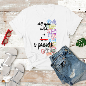 All You Need Is a Passport - Women's T-Shirt (White)