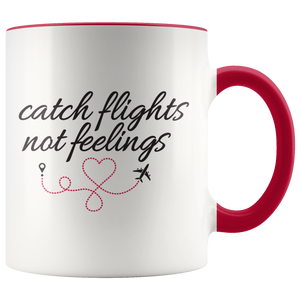 Catch Flights Not Feelings Mug