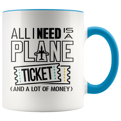 All I Need is a Plane Ticket Mug