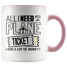 Load image into Gallery viewer, All I Need is a Plane Ticket Mug