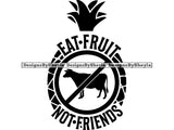 Eat Fruits Not Friends Quote Clipart Vector