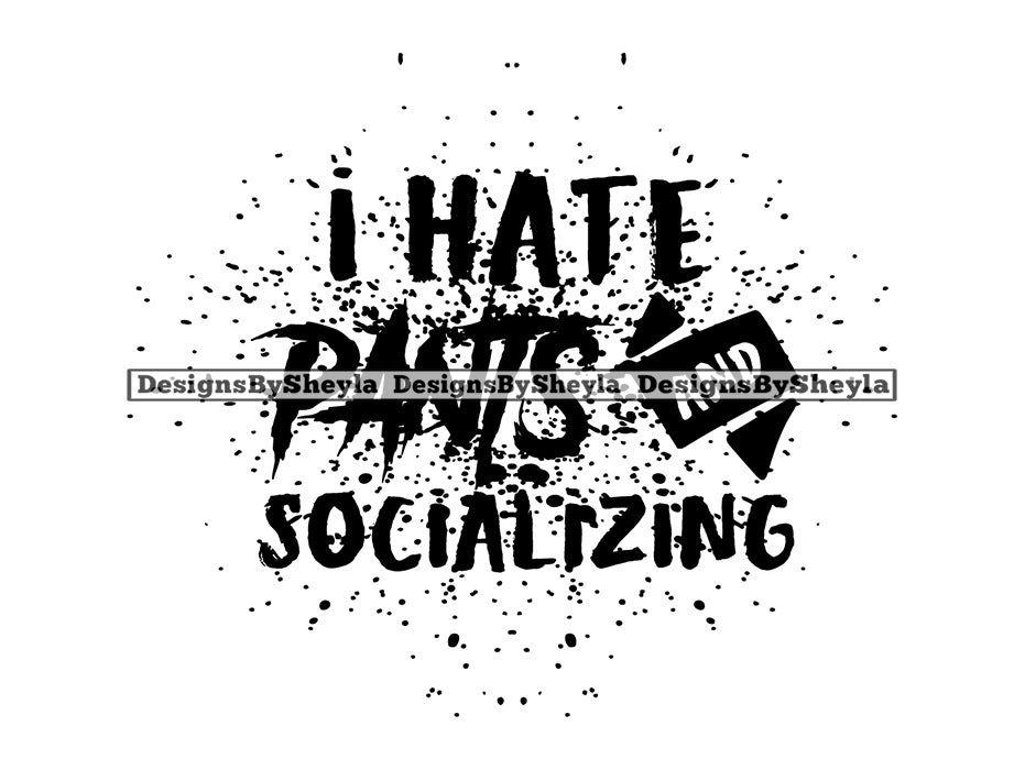 I Hate Pants And Socializing Quote Clipart Vector